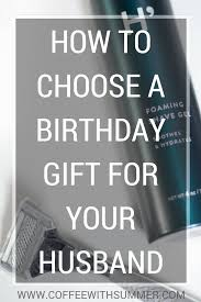gift for husband how to choose a birthday gift for your husband coffee with summer