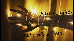 fairy lights oat cookie poem youtube