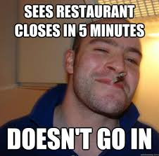 Top Internet Meme - top memes 2 restaurant closes 5 minutes doesnt go in