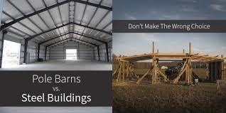 How To Build A Pole Shed Roof by Pole Barns Vs Steel Buildings Don U0027t Make The Wrong Choice
