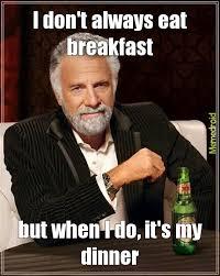 Breakfast Meme - breakfast meme by kylemurphy memedroid