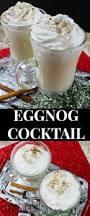 easy eggnog cocktail recipe cocktails eggnog cocktail and