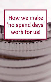 how we make no spend days work for us the diary of a frugal