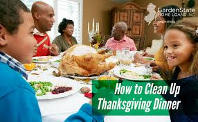 how to clean up thanksgiving dinner garden state home loans