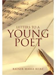 letters to a young poet a beloved classic of writerly wisdom