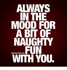 Naughty Memes - always in the mood for a bit of naughty fun kinky quotes com with