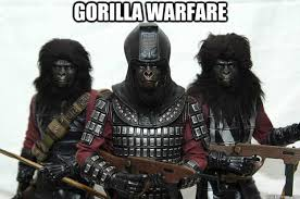 Gorilla Warfare Meme - gorilla warfare gorilla warfare quickmeme