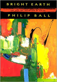 bright earth art and the invention of colour amazon co uk