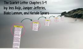 the scarlet letter chapters 5 9 by blake lannom on prezi