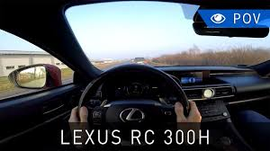 lexus rc 300 awd 2016 lexus rc 300h f sport 2016 pov drive project automotive