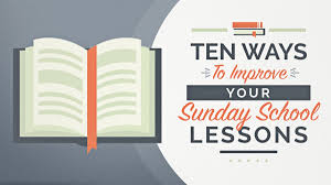 10 ways to improve your sunday lessons churchrelevance com