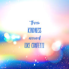 kindness quotes confetti momathon blog lovely quotes