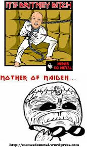 Iron Maiden Memes - memes do metal mother of maiden a ilha do metal