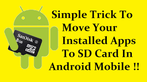 android install apps to sd card how to move your installed apps to sd card in your android mobile