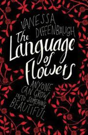 The Language Of Flowers The Language Of Flowers Vanessa Diffenbaugh Könyv Moly