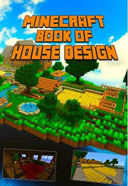ultimate book of house design for minecraft gorgeous book of