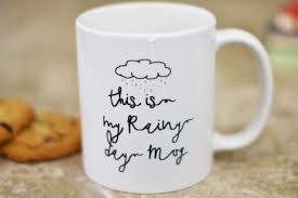 this is my rainy day coffee mug funny coffee mug the love mugs