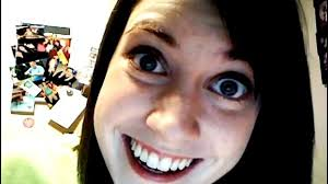 Obsessive Girlfriend Meme - overly attached girlfriend returns with medley of stalker songs
