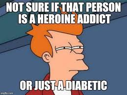 Heroin Addict Meme - futurama fry meme imgflip