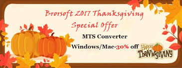 brorsoft 2017 thanksgiving promote solution avchd issues