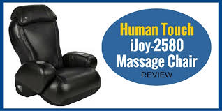 Back Massager For Chair Reviews Human Touch 2580 Ijoy Massage Chair Review November 2017