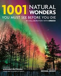 1001 natural wonders you must see before you die michael bright