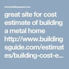 Estimated Cost Of Building A House Best 25 Metal Building Homes Cost Ideas On Pinterest