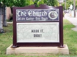 Church Sign Meme - dudeism church sign generator dudeism