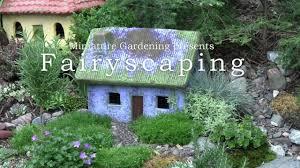 fairyscaping an outdoor fairy cottage garden youtube