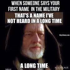 First Internet Meme - hearing your first name in the military navy memes clean