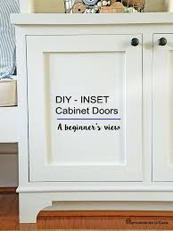 how to make kitchen cabinet doors diy inset cabinet doors a beginner s way remodelando