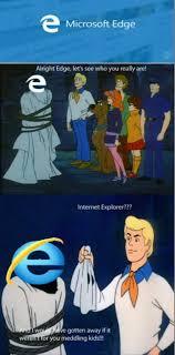 Internet Explorer Meme - microsoft edge internet explorer scooby doo memes and comics