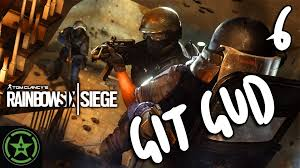 rainbow six siege git gud 6 could be gud er
