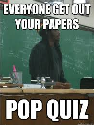 Meme Quiz - everyone get out your papers pop quiz rasta science teacher
