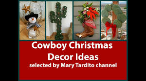 cowboy christmas decor ideas u2013 christmas texas style inspo youtube