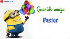 imagenes de cumpleaños para un querido amigo feliz cumpleaños amigo pastor happy birthday friend pastor youtube