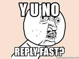 Y U No Reply Meme - y u no reply fast y u no meme meme generator