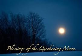 bright blessings of the quickening moon the only living in