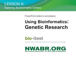 lesson 8 exploring bioinformatics careers powerpoint slides to