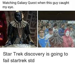 Galaxy Quest Meme - watching galaxy quest when this guy caught my eye star trek
