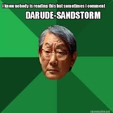 Darude Sandstorm Meme - meme maker i know nobody is reading this but sometimes i comment