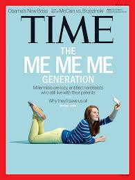 Me Me Me Me - time magazine cover the me me me generation may 20 2013