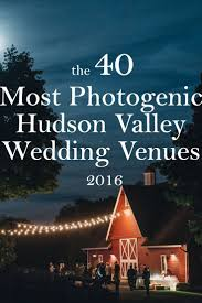 cheap wedding venues nyc 73 best hudson valley weddings images on hudson