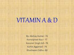 Vitamin A Deficiency Causes Night Blindness Vitamin A And D