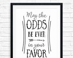 May The Odds Be Ever In Your Favor Meme - may the odds etsy