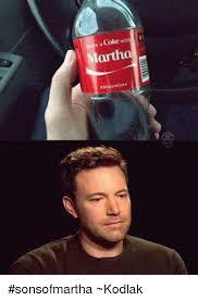 Martha Meme - coke with e martha sonsofmartha kodlak meme on sizzle