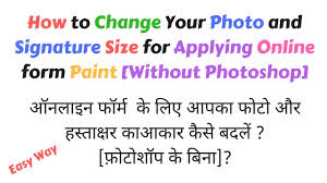 how to change your photo and signature size for applying online