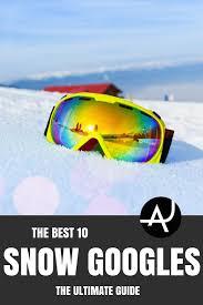 best low light ski goggles top 10 best ski goggles of 2018 the adventure junkies