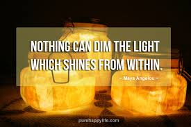 nothing can dim the light that shines from within motivational quote nothing can dim the light which shines from within