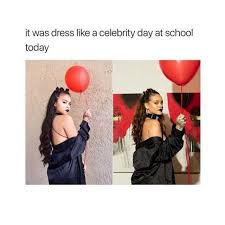 School Today Meme - dopl3r com memes it was dress like a celebrity day at school today
